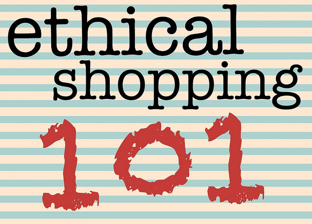 Need Ethical Shopping 101?!?